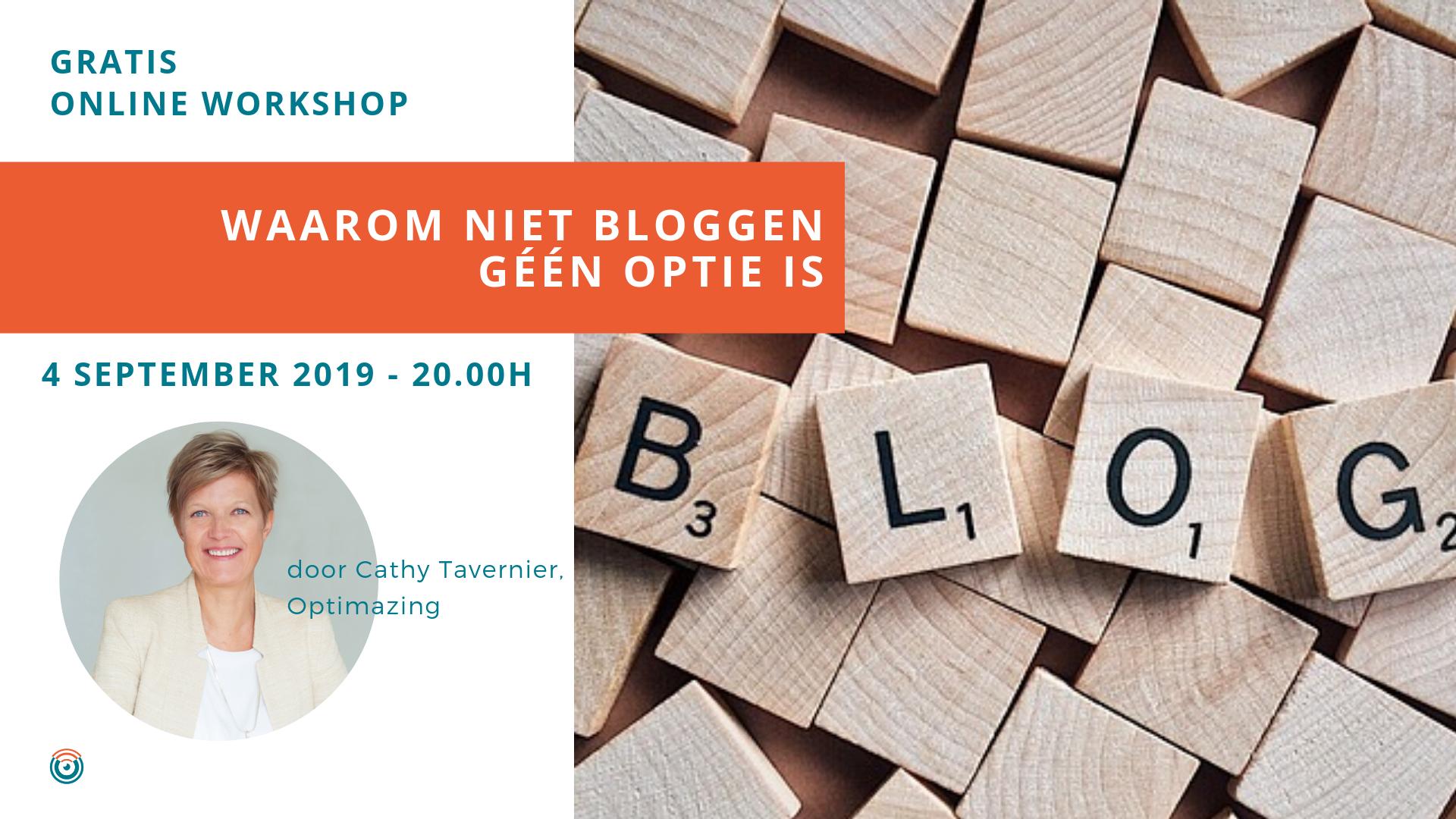 Waarom niet bloggen geen optie is - webinar 4 september 2019 - gratis online workshop