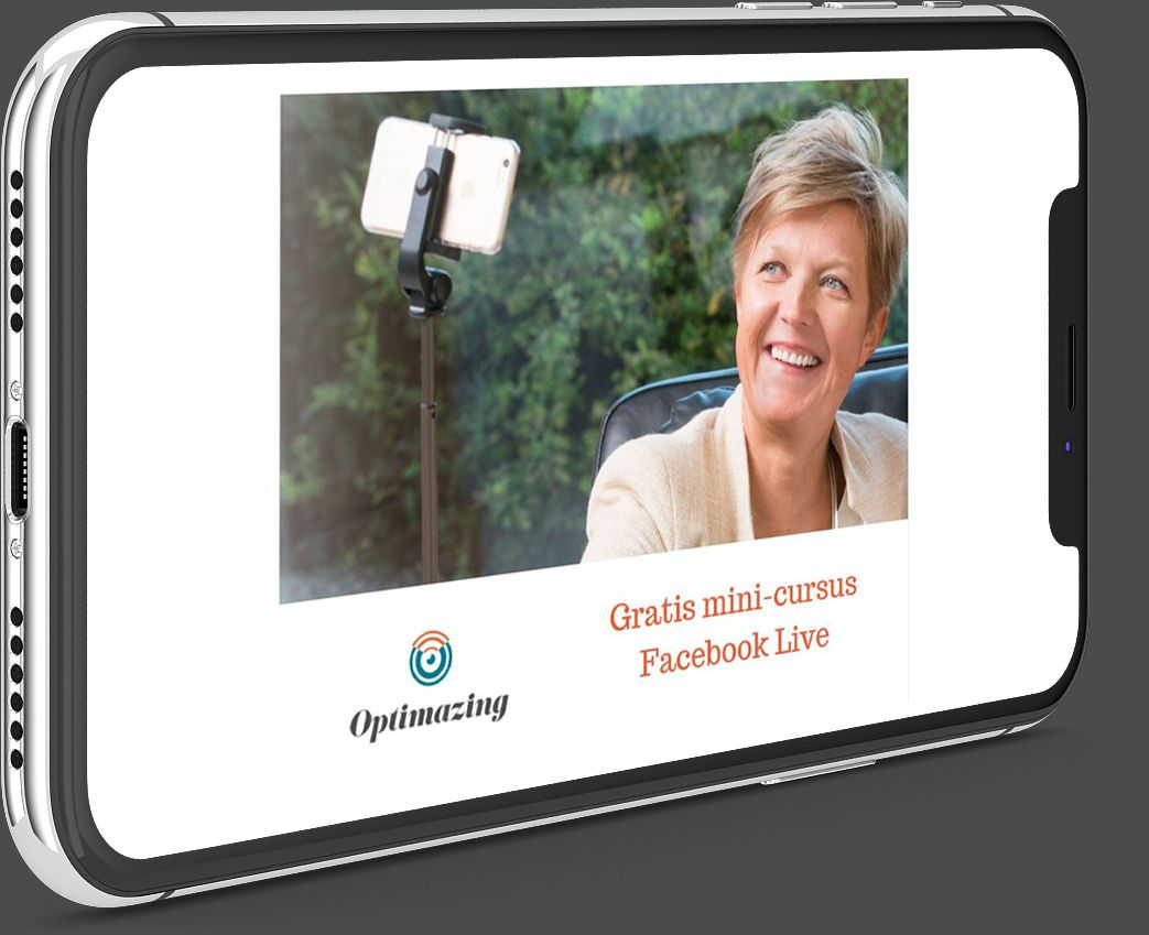 Facebook Live, gratis mini-cursus door Optimazing. Ontdek alle geheimen van Facebook Live!